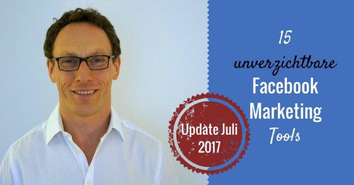 15 unverzichtbare Facebook-Marketing Tools [Update 2017]