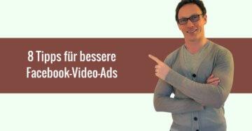 8 Tipps für bessere Facebook-Video-Ads
