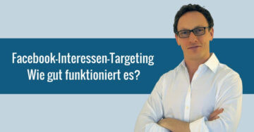 Facebook-Interessen-Targeting: Wie gut funktioniert es?