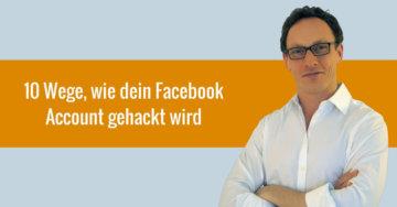 10 Wege, wie dein Facebook Account gehackt wird