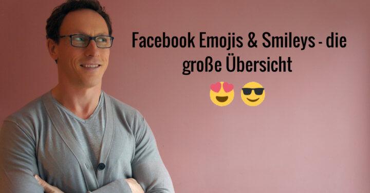 Facebook Emojis & Smileys – die große Übersicht