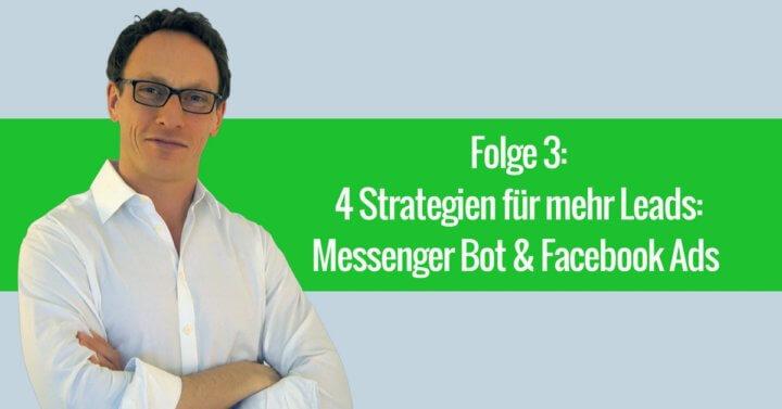 4 Strategien für mehr Leads: Messenger Bot & Facebook Ads – 003