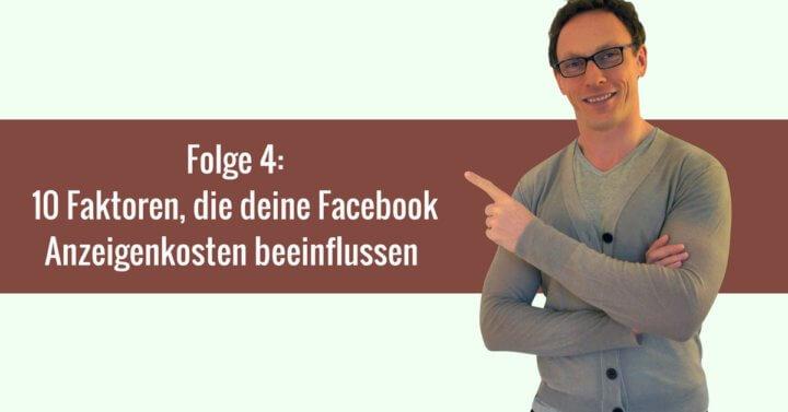 10 Faktoren, die deine Facebook Anzeigenkosten beeinflussen – 004