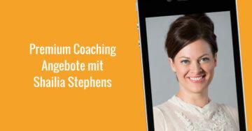 Premium Coaching Angebote mit Shailia Stephens – 015