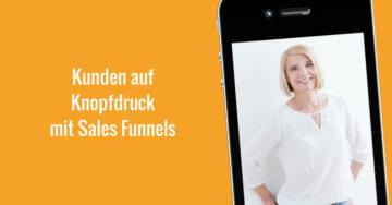 Kunden auf Knopfdruck mit Sales Funnels – 016
