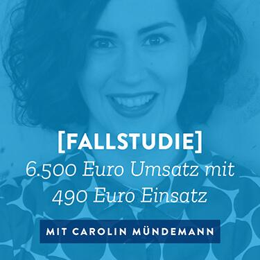 [Fallstudie] 6.500 Euro Umsatz mit 490 Euro Einsatz