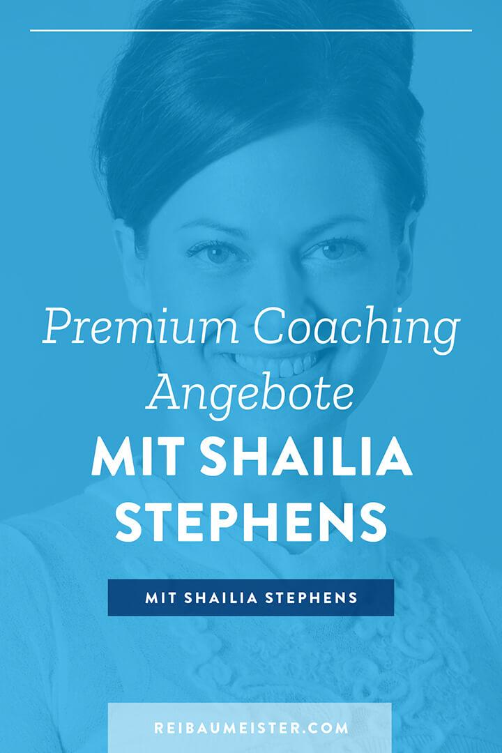 Premium Coaching Angebote mit Shailia Stephens