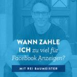 Wann zahle ich zu viel für Facebook-Anzeigen? – 018
