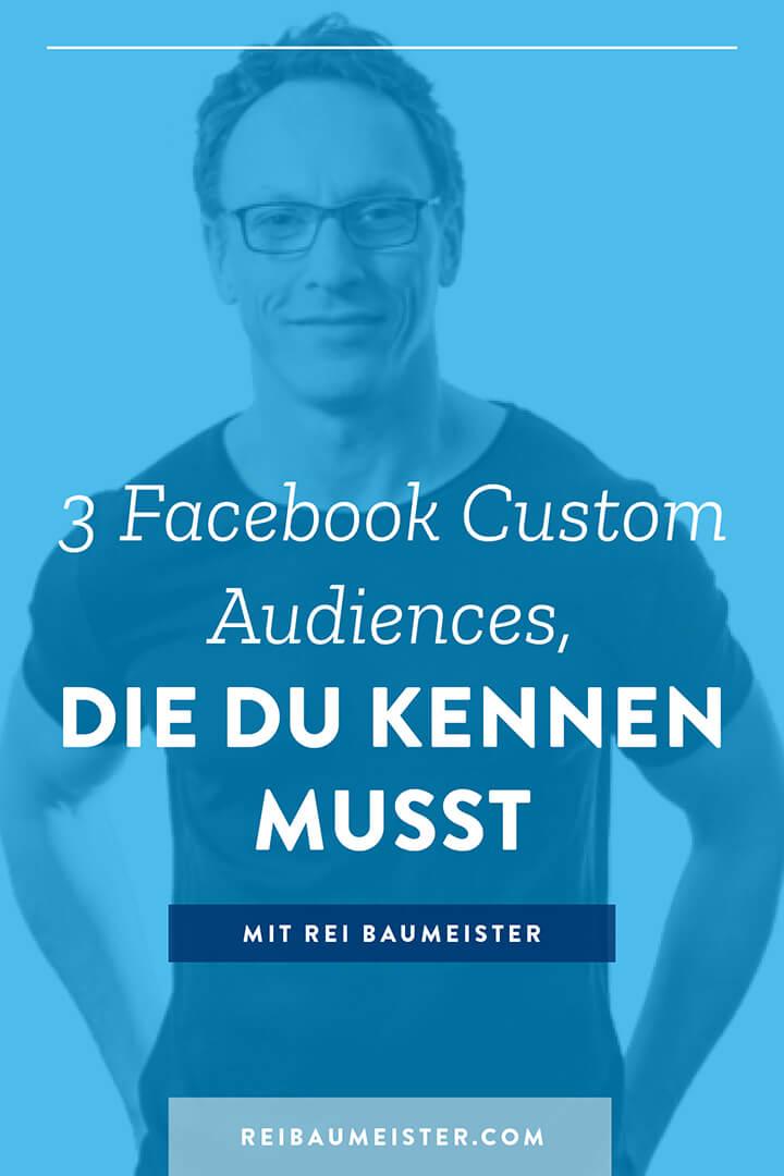 3 Facebook Custom Audiences, die du kennen musst