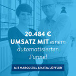 20.484 € Umsatz mit einem automatisierten Funnel – 021