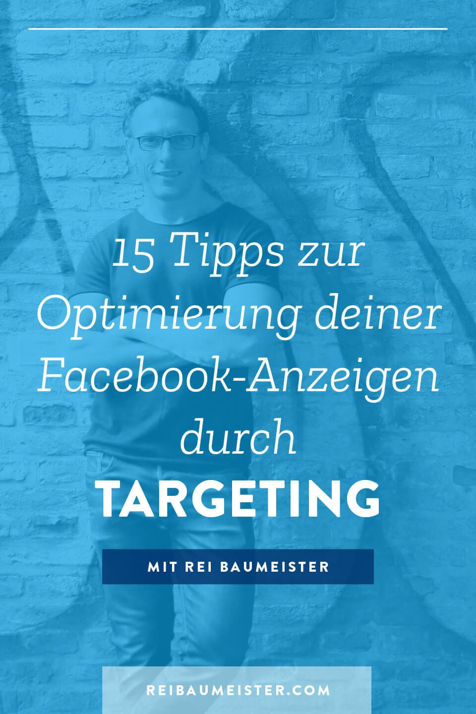 15 Tipps zur Optimierung deiner Facebook-Anzeigen durch Targeting