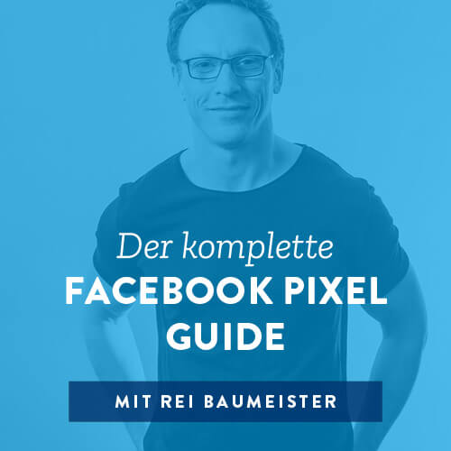 Der komplette Facebook Pixel Guide