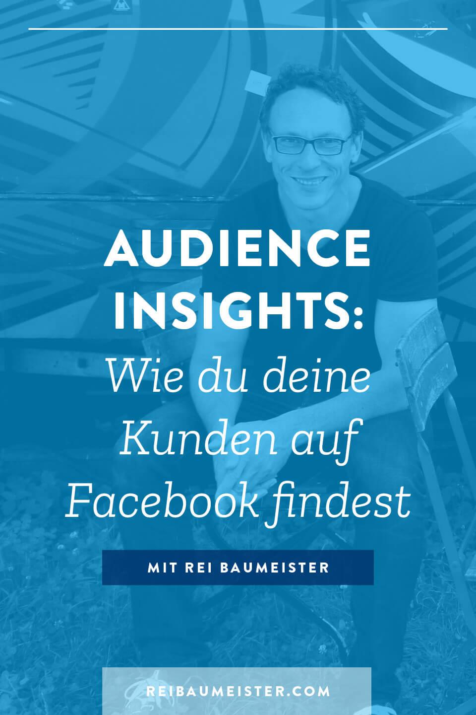 Audience Insights: Wie du deine Kunden auf Facebook findest