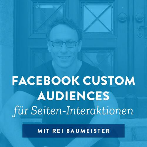 Facebook Custom Audiences für Seiten-Interaktionen