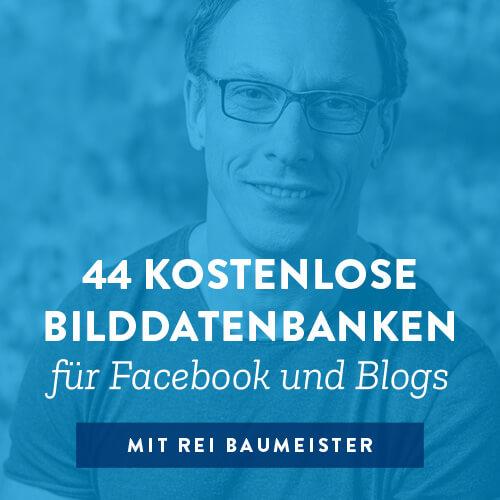 44 kostenlose Bilddatenbanken für Facebook und Blogs
