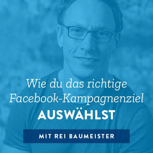 Wie du das richtige Facebook- Kampagnenziel auswählst