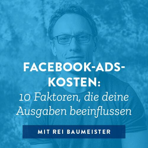 Facebook-Ads-Kosten: 10 Faktoren, die deine Ausgaben beeinflussen