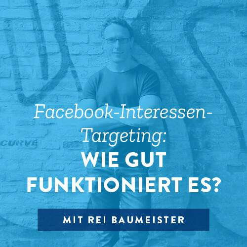 Facebook-Interessen-Targeting: Wie gut funktioniert es?