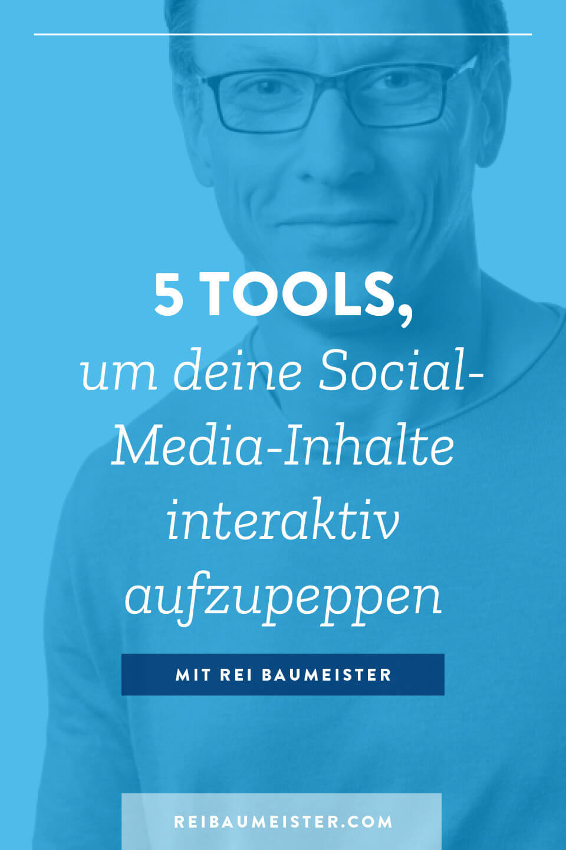 5 Tools, um deine Social-Media-Inhalte interaktiv aufzupeppen