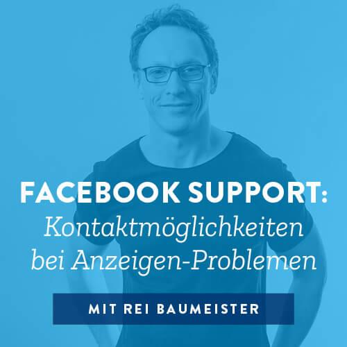 Facebook Support: Kontaktmöglichkeiten bei Anzeigen-Problemen