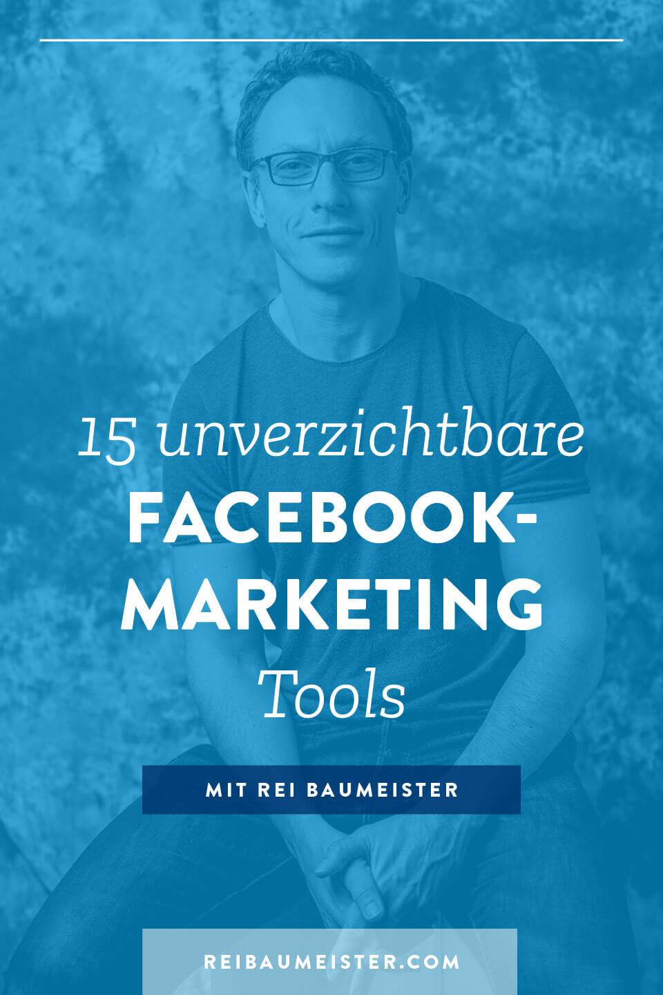 15 unverzichtbare Facebook-Marketing Tools