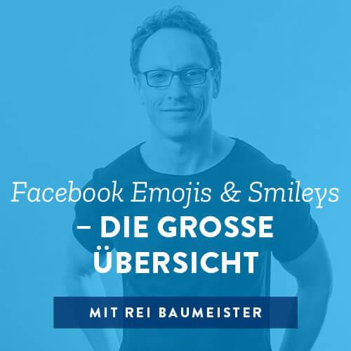 Facebook Emojis & Smileys - Die grosse Übersicht