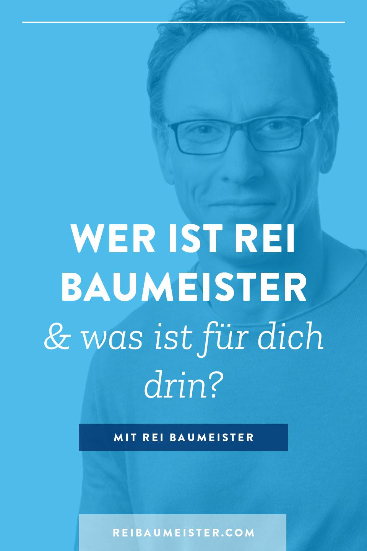 Wer ist Rei Baumeister & was ist für dich drin?