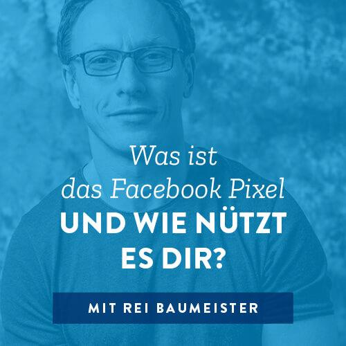 Was ist das Facebook Pixel und wie nützt es dir?