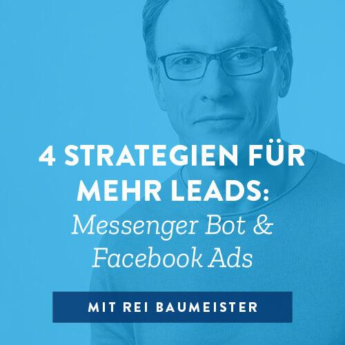 4 Strategien für mehr Leads: Messenger Bot & Facebook Ads
