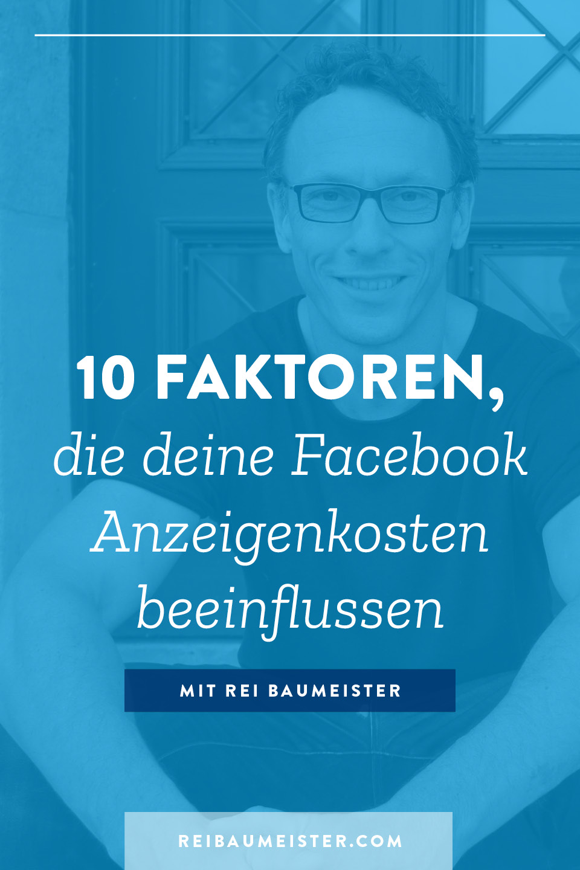 10 Faktoren, die deine Facebook Anzeigenkosten beeinflussen