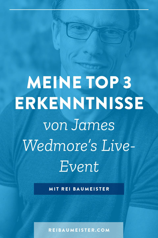 Meine top 3 Erkenntnisse von James Wedmore's Live-Event
