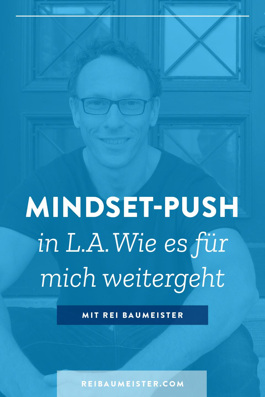 Mindset-Push in L.A. Wie es für mich weitergeht