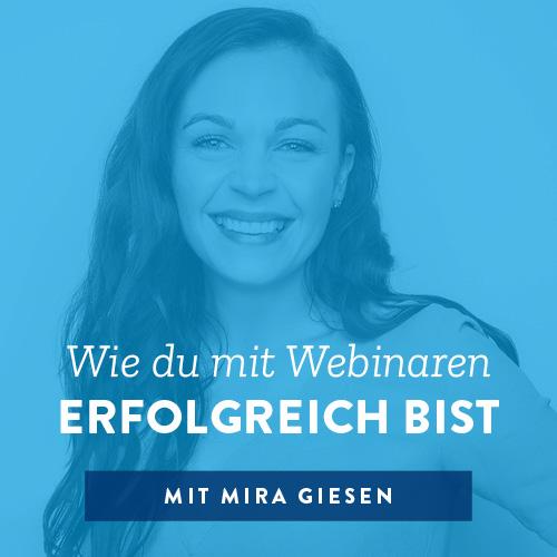 Wie du mit Webinaren erfolgreich bist mit Mira Giesen