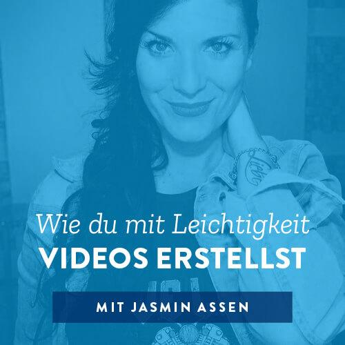 Wie du mit Leichtigkeit Videos erstellst mit Jasmin Assen