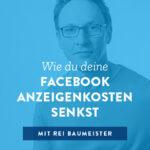 Wie du deine Facebook-Anzeigenkosten senkst – 029