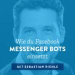 Wie du Facebook Messenger Bots einsetzt – 030