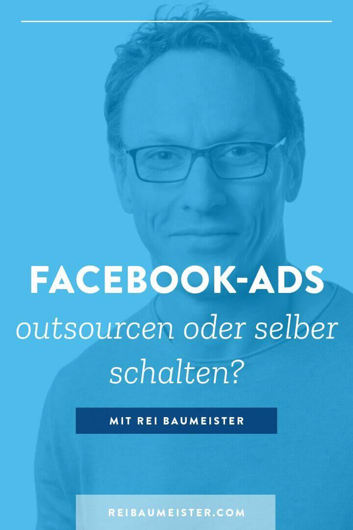 Facebook-Ads outsourcen oder selber schalten?