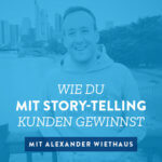 Wie du mit Story-Telling Kunden gewinnst – 033