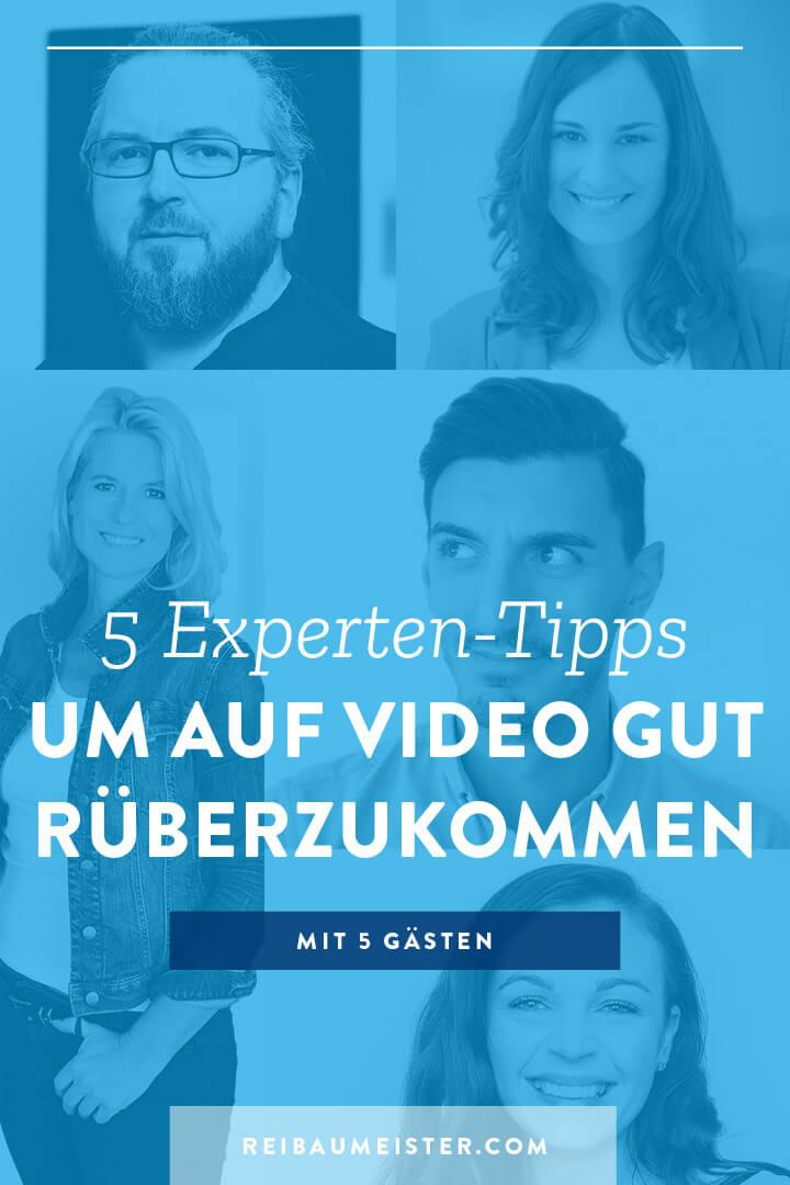5 Experten-Tipps, um auf Video gut rüberzukommen