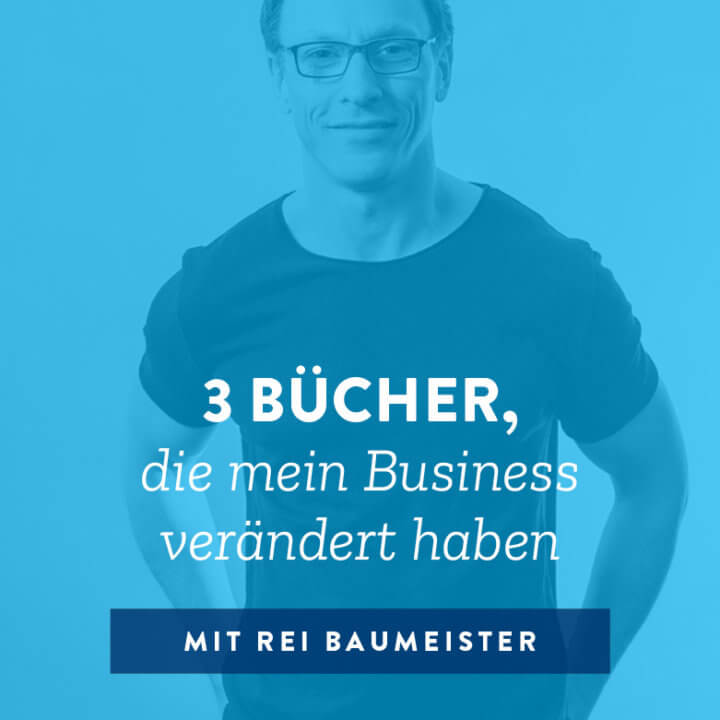 3 Bücher, die mein Business verändert haben