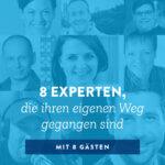8 Experten, die ihren eigenen Weg gegangen sind