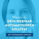 Warum du dein Webinar automatisieren solltest