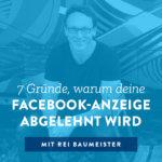 7 Gründe, warum deine Facebook-Anzeige abgelehnt wird