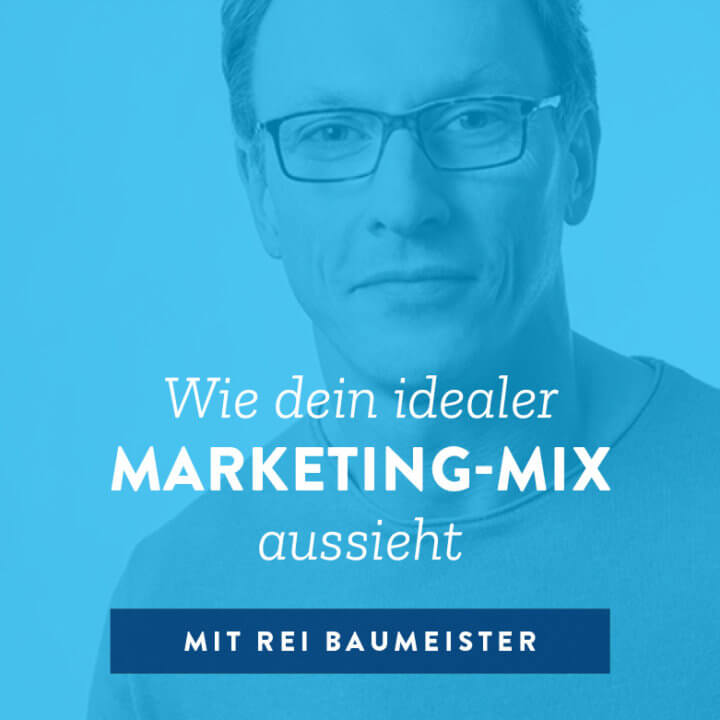 Wie dein idealer Marketing-Mix aussieht
