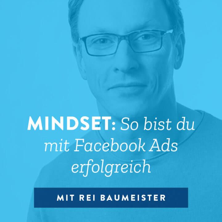 Mindset: So bist du mit Facebook Ads erfolgreich