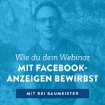 Wie du dein Webinar mit Facebook-Anzeigen bewirbst