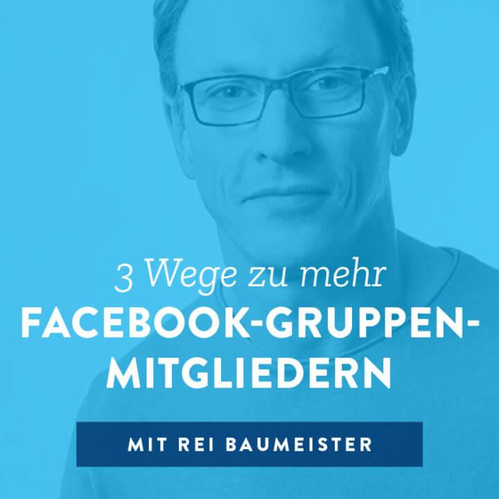 3 Wege zu mehr Facebook-Gruppen-Mitgliedern