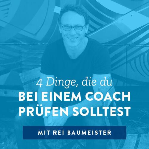 4 Dinge, die du bei einem Coach prüfen solltest