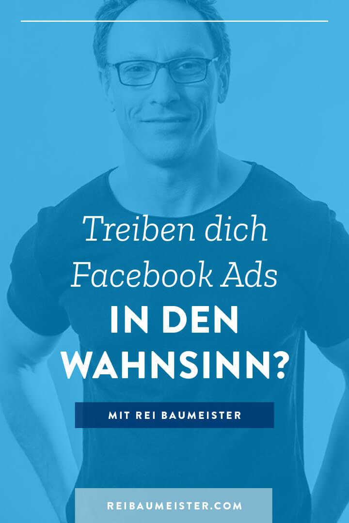 Treiben dich Facebook Ads in den Wahnsinn?
