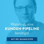 Warum du eine Kunden-Pipeline benötigst